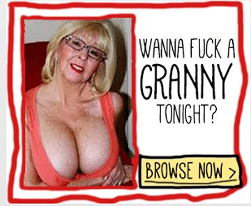 dirty granny porn videos authoritative answer